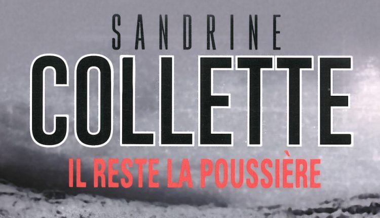 Il reste la poussière, dernier roman de Sandrine Collette